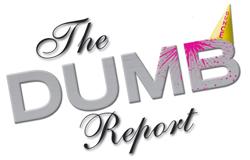 The Dumb Report