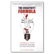 The Creativity Formula: 50 scientifically-proven creativity boosters for work and for life