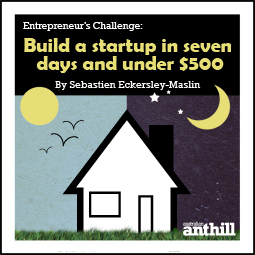 How to build a business in 7 days for under $500 [The eSeries]